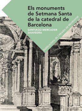 MONUMENTS DE SETMANA SANTA DE LA CATEDRAL DE BARCELONA, ELS