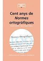 CENT ANYS DE NORMES ORTOGRÀFIQUES