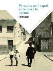 PARAULES EN L'ESPAI, EL TEMPS I LA NORMA