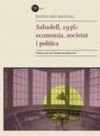 SABADELL, 1936: ECONOMIA, SOCIETAT I POLÍTICA