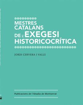 MESTRES CATALANS. DE L'EXEGESI HISTORICOCRÍTICA