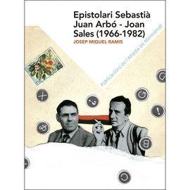 EPISTOLARI SEBASTIÀ JUAN ARBÓ - JOAN SALES (1966-1982)