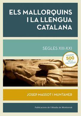 MALLORQUINS I LA LLENGUA CATALANA, ELS. SEGLES XIII-XXI