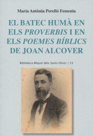 EL BATEC HUMÀ EN ELS PROVERBIS I EN ELS POEMES BÍBLICS DE JOAN ALCOVER, EL