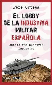 LOBBY DE LA INDUSTRIA MILITAR ESPAÑOLA, EL