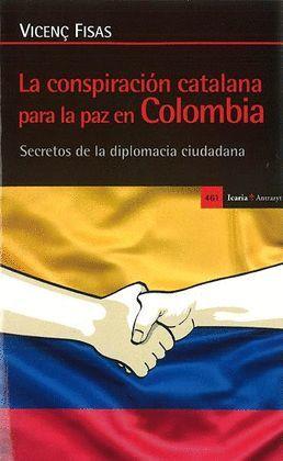CONSPIRACION CATALANA PARA LA PAZ EN COLOMBIA, LA
