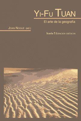 YI-FU TUAN. EL ARTE DE LA GEOGRAFIA