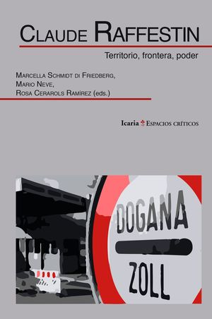 CLAUDE RAFESTIN. TERRITORIO, FRONTERA, PODER
