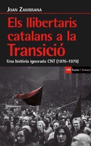 LLIBERTARIS CATALANS A LA TRANSICIÓ, ELS