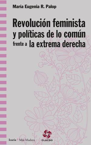 REVOLUCIÓN FEMINISTA Y POLÍTICAS DE LO COMÚN FRENTE A LA EXTREMA DERECHA