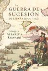 GUERRA DE SUCESIÓN DE ESPAÑA, LA (1700-1714)