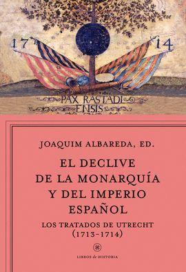 DECLIVE DE LA MONARQUÍA Y DEL IMPERIO ESPAÑOL, EL