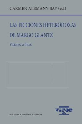 FICCIONES HETERODOXAS DE MARGO GLANTZ, LAS