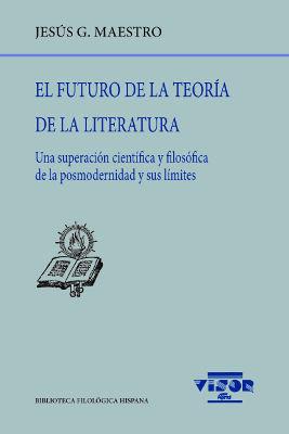 FUTURO DE LA TEORÍA DE LA LITERATURA, EL