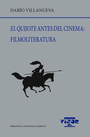 QUIJOTE ANTES DEL CINEMA: FILMOLITERATURA, EL