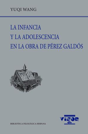 INFANCIA Y LA ADOLESCENCIA EN LA OBRA DE PÉREZ GALDÓS, LA