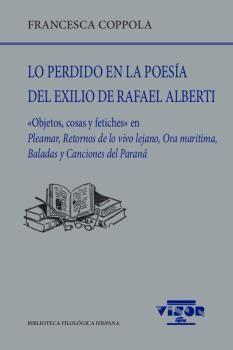 PERDIDO EN LA POESÍA DEL EXILIO DE RAFAEL ALBERTI, LO