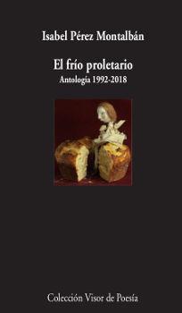 FRÍO PROLETARIO, EL. ANTOLOGÍA 1992-2018