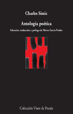 ANTOLOGÍA POÉTICA (CHARLES SIMIC) -BILINGÜE-