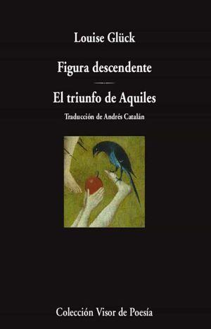 FIGURA DESCENDENTE / EL TRIUNFO DE AQUILES
