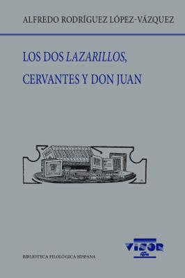 DOS LAZARILLOS, CERVANTES Y DON JUAN, LOS