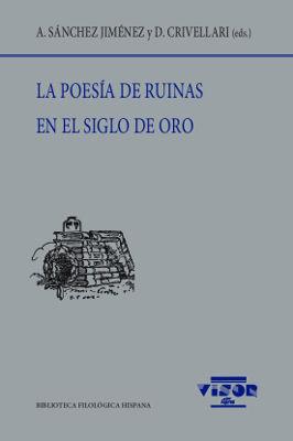 POESÍA DE RUINAS EN EL SIGLO DE ORO, LA