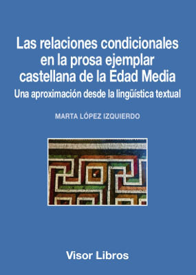 RELACIONES CONDICIONALES EN LA PROSA EJEMPLAR CASTELLANA DE LA EDAD MEDIA, LAS