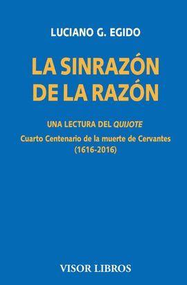 SINRAZÓN DE LA RAZÓN, LA. UNA LECTURA DEL QUIJOTE