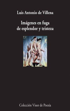 IMAGENES EN FUGA DE ESPLENDOR Y TRISTEZA