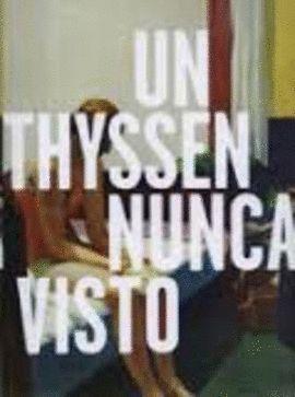 THYSSEN NUNCA VISTO, UN