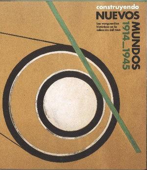 CONSTRUYENDO NUEVOS MUNDOS 1914-1945