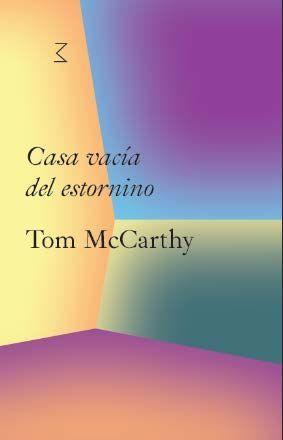 CASA VACÍA DEL ESTORNINO. TOM MCCARTHY