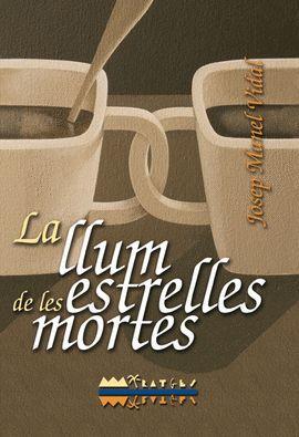 LLUM DE LES ESTRELLES MORTES, LA