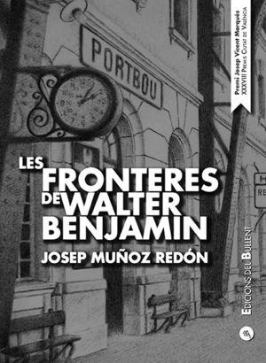 FRONTERES DE WALTER BENJAMIN, LES