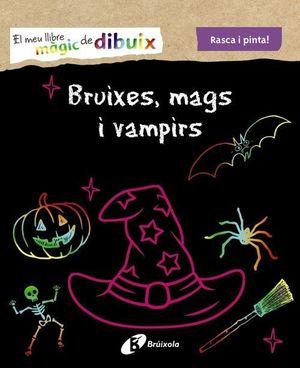 MEU LLIBRE MÀGIC DE DIBUIX, EL. BRUIXES, MAGS I VAMPIRS
