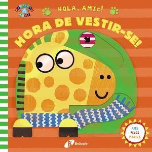 HOLA, AMIC! HORA DE VESTIR-SE!