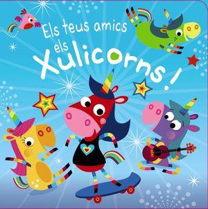 TEUS AMICS ELS XULICORNS!, ELS