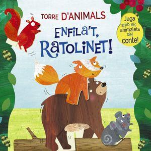 TORRE D'ANIMALS. ENFILA'T, RATOLINET!