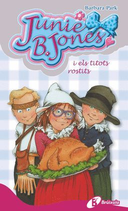 JUNIE B. JONES I ELS TITOTS ROSTITS