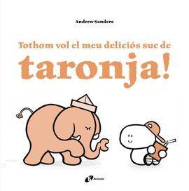 TOTHOM VOL EL MEU DELICIÓS SUC DE TARONJA!