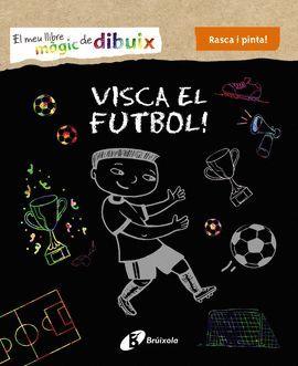 VISCA EL FUTBOL!
