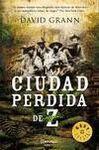 CIUDAD PERDIDA DE Z, LA