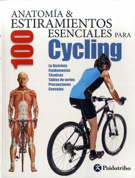 ANATOMIA & 100 ESTIRAMIENTOS ESENCIALES PARA CYCLING
