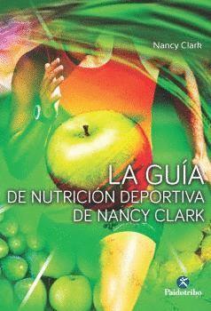 GUÍA DE NUTRICIÓN DEPORTIVA DE NANCY CLARK, LA