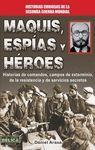 MAQUIS, ESPÍAS Y HÉROES. HISTORIAS CURIOSAS DE LA II GUERRA MUNDIAL