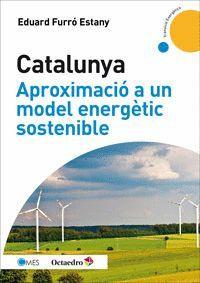 CATALUNYA. APROXIMACIÓ A UN MODEL ENERGÈTIC SOSTENIBLE