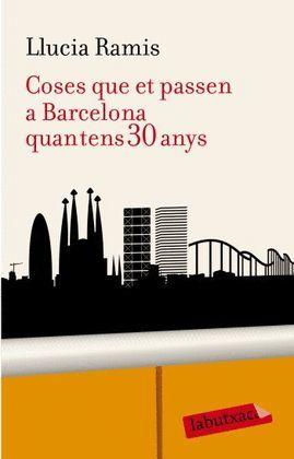 COSES QUE ET PASSEN A BARCELONA QUAN TENS 30 ANYS