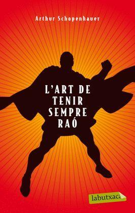 ART DE TENIR SEMPRE RAÓ, L'