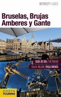 BRUSELAS, BRUJAS, AMBERES Y GANTE, INTERCITY GUIDES