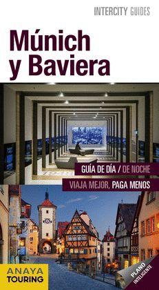 MÚNICH Y BAVIERA, INTERCITY GUIDES